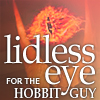 sabriel: LOTR - Lidless Eye for the Hobbit Guy (LOTR - Lidless Eye for the Hobbit Guy)