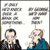 "rydra_wong: Doonesbury, Watergate, two congressmen: ""If only he'd knock over a bank or something ..."" ""By George, we'd have him them!"" (bank -- watergate)"