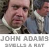 moony_blues: (Political: Adams smells rat)
