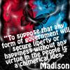moony_blues: (Political: Madison quote liberties)