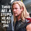 "next_to_normal: Thor (Avengers) with the text ""Thou art a stupid head most dim"" (Thor stupid head)"