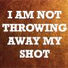 sorchasilver: (I Am Not Throwing Away My Shot)