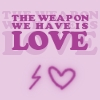 tarotgal: (HPA - The Weapon We Have is Love)