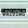 viridescence: (Writing: would rather be writing)