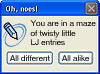 thnidu: Oh, noes! (LJ icon) You are in a maze of twisty little LJ entries (check one): All different \ All alike. lj:redaxe (mazeoftwistylittleljentries)