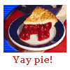 """trouble: Piece of cherry pie on a plate, with """"Yay pie!"""" written beneath (Yay! Pie!)"""