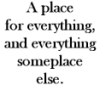 thnidu: A place for everything, and everything someplace else (A place for everything)