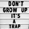 reijamira: ([Text] Don't grow up. It's a trap!)