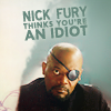 luckytohaveher: (Iron Man - Nick Fury thinks youre an idi)