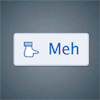 sisterofbloomerjunior: A Facebook button with a sideways thumb (Meh)
