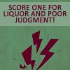 sapphyre_myst: (Liquor and Poor Judgment)