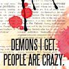 lunadelcorvo: (Demons I get People are crazy)