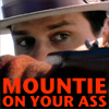 ride_4ever: (Mountie on your ass)