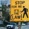 "jesse_the_k: modified traffic sign reads with walking figure & ""Stop for me It's the Claw"" (Stop for Peds)"