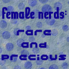 doranwen: female nerds, rare and precious (Default)