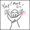 "soc_puppet: Simply drawn person, labeled ""me"", waving rainbow pompoms and saying, ""Yay! More fic!"" (Yay fic!)"