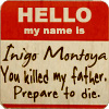 herophelia: (hello my name is inigo montoya)
