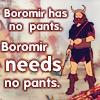 schweedie: (Boromir has no pants)