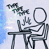 "jadesfire: XKCD stick figure sitting at computer, with ""type type type"" coming from their hands (Type Type Type)"