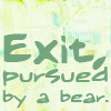 lokifan: text: Exit, pursued by a bear (exit pursued by a bear)