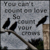 sumeria: You can't count on love so count your crows (Crows)