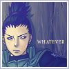 clearandstrong: ([Naruto] Shika: Whatever)