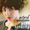shaddyr: (Astrid questions your veracity)