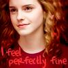 shaddyr: Hermione with text I feel perfectly fine (Feeling Fine)