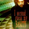 shaddyr: (Second Guess Sanity)