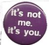 "franklanguage: ""it's not me it's you"" button (notmeitsyou)"