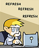"kshandra: Sinfest character Slick sits at his laptop, poking the keyboard; the words ""refresh refresh refresh"" hover over his head (5-Minute-Refresh)"