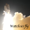 ladylunas: Space shuttle launching with the words 'watch us fly' superimposed over the image (Default)