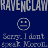 herophelia: (ravenclaws don't speak moron)