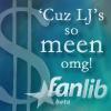 life_wo_fanlib: (Cuz LJ's so meen omg)
