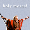 "scaramouche: Charlton Heston as Moses, with ""holy moses!"" in text (holy moses)"