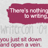 "alixtii: Writercon icon '09 ""There's nothing to writing / you just sit down an open a vein."" (writing)"