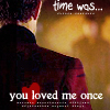 lokifan: John Hart's back: text 'Time was... you loved me once' (John Hart: you loved me once)