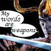 "lokifan: Comics!Loki threatened by a sword, saying ""my words are weapons"" (Loki: words are weapons)"