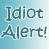 irishredlass: (Idiot Alert)