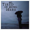 "wildeabandon: A silhouette in the dark, with the text ""So tired of being here"" (tired)"