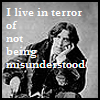 "wildeabandon: ""I live in terror of not being misunderstood"" - Oscar Wilde (wilde misunderstood)"