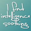 anthropomorphic: (Bones - I find intelligence soothing)