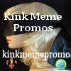 kinkmemepromo: (Default)