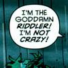 noematic: (the goddamn riddler.)