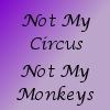 treefrogie84: (not my circus)
