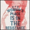 "celestinenox: The words ""A woman's place is in the resistance"" overlayed on a pic of Leia from Star Wars. (Charmed - Piper)"