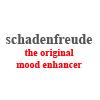schadenfreude: (motto)