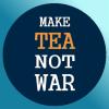 """ateanalenn: quote: """"make tea not war"""" (tea make tea not war)"""