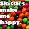 "tsaiko: Multicolor skittles with the words ""Skittles make me happy"" (happy, skittles)"