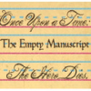 "emptymanuscript: Preschool Handwriting Paper with three lines visible. In cursive script on the top line are the words ""One Upon a Time"" while on the bottom line are the words, ""The Hero Dies."" In block script, on the middle line, it reads, ""The Empty Manuscript."" (pic#12836291)"
